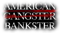 American Bankster?